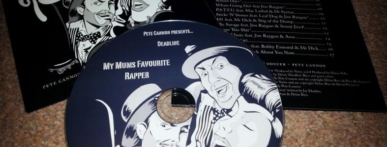 Pete Cannon presents... Deadline - My Mum's Favourite Rapper